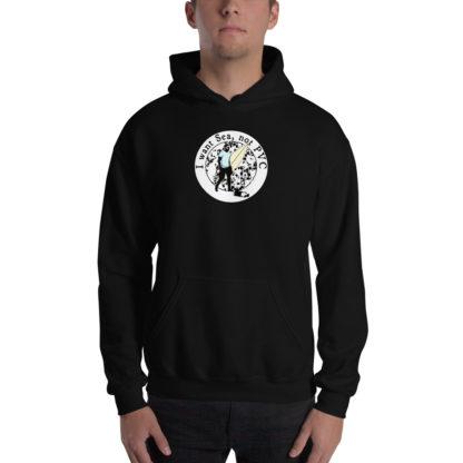 I want Sea Not PVC Unisex Hooded Sweatshirt 2