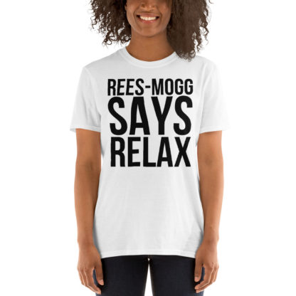 Jacob Rees Mogg Says Relax Unisex T-Shirt 4