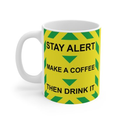 Stay Alert, Make Coffee, Drink It. Boris Johnson Funny Parody Message Mug 11oz 1