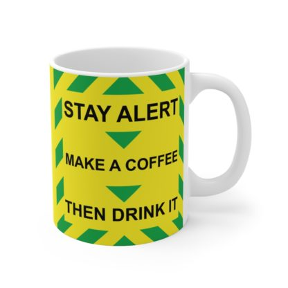 Stay Alert, Make Coffee, Drink It. Boris Johnson Funny Parody Message Mug 11oz 3